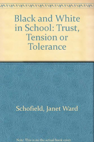 9780807729823: Black and White in School: Trust, Tension, or Tolerance?