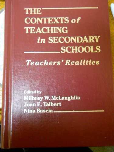 9780807730270: The Contexts of Teaching in Secondary Schools: Teachers' Realities (Professional Development and Practice Series)
