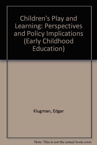 9780807730331: Children's Play and Learning: Perspectives and Policy Implications (Early Childhood Education Series)