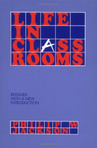9780807730348: Life in Classrooms