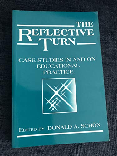 9780807730454: The Reflective Turn: Case Studies in and on Educational Practice