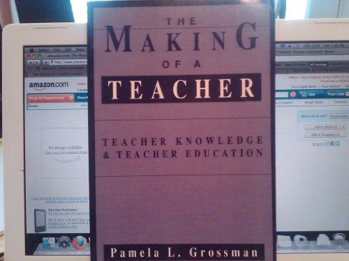 9780807730478: The Making of a Teacher: Teacher Knowledge and Teacher Education (Professional development & practice series)