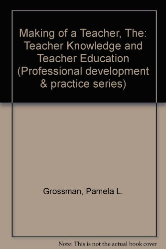 9780807730485: The Making of a Teacher: Teacher Knowledge & Teacher Education (Professional Development and Practice Series)