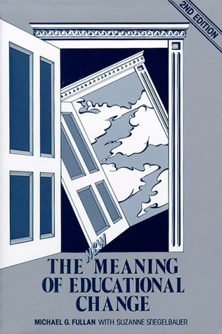 9780807730607: The New Meaning of Educational Change