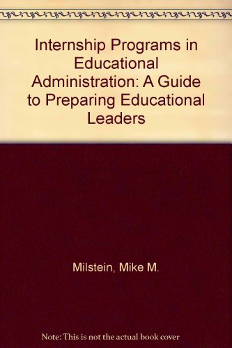 9780807730799: Internship Programs in Educational Administration: A Guide to Preparing Educational Leaders