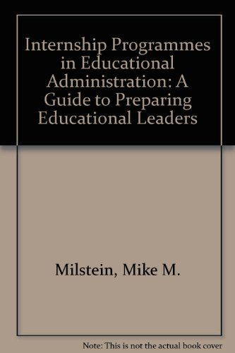 9780807730805: Internship Programs in Educational Administration: A Guide to Preparing Educational Leaders