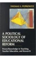 9780807730904: A Political Sociology of Educational Reform: Power/Knowledge in Teaching, Teacher Education and Research