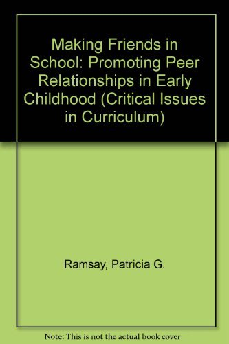9780807731277: Making Friends in School: Promoting Peer Relationships in Early Childhood