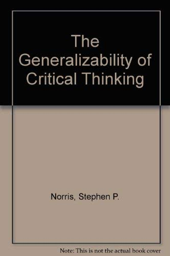 9780807731734: Generalizability of Critical Thinking: Multiple Perspectives on an Educational Ideal