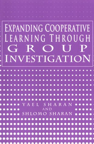 9780807731901: Expanding Cooperative Learning Through Group Investigation