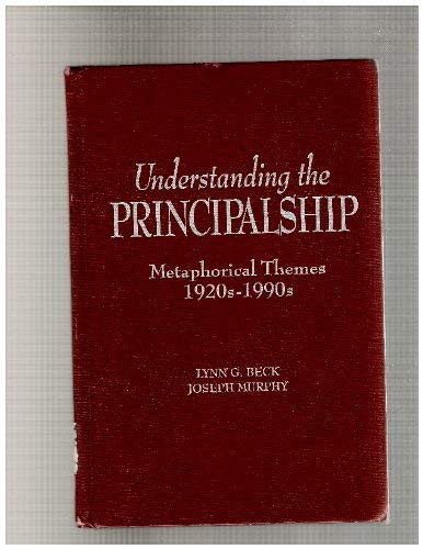 9780807732083: Understanding the Principalship: Metaphorical Themes, 1920S-1990s