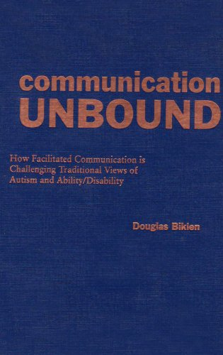 9780807732229: Communication Unbound: How Facilitated Communication Is Challenging Traditional Views of Autism and Ability/Disability (Special Education Series)