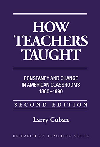 How Teachers Taught: Constancy and Change in American Classrooms 1890-1990 (Research on Teaching) (0807732265) by Larry Cuban
