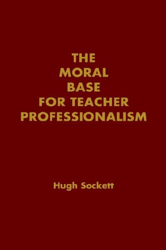 9780807732380: The Moral Base for Teacher Professionalism