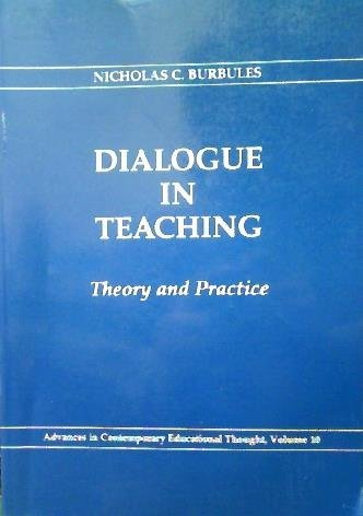 9780807732410: Dialogue in Teaching: Theory and Practice (Advances in Contemporary Educational Thought Series)