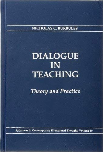 9780807732427: Dialogue in Teaching: Theory and Practice (Advances in Contemporary Educational Thought)