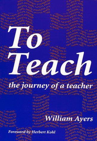 9780807732625: To Teach: The Journey of a Teacher
