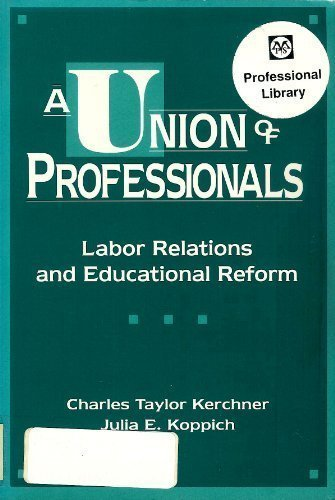 9780807732656: A Union of Professionals: Labor Relations and Educational Reform (Professional Development and Practice)