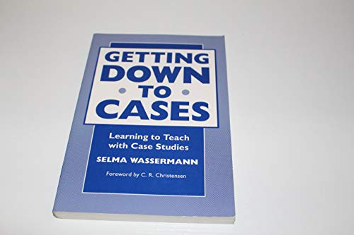 9780807732915: Getting Down to Cases: Learning to Teach with Case Studies