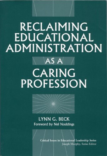 9780807733134: Reclaiming Educational Administration As a Caring Profession (Critical Issues in Educational Leadership)