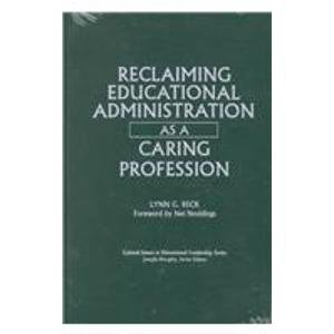 9780807733141: Reclaiming Educational Administration As a Caring Profession (Critical Issues in Educational Leadership)