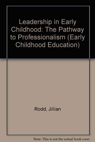 9780807733530: Leadership in Early Childhood: The Pathway to Professionalism (Early Childhood Education)