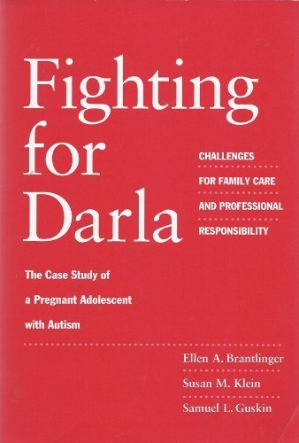 9780807733561: Fighting for Darla: Challenges for Family Care and Professional Responsibility : The Case Study of a Pregnant Adolescent With Autism