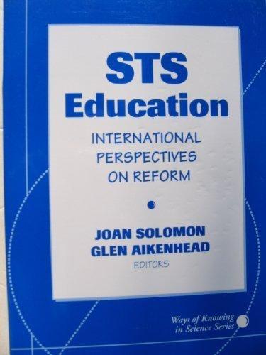 Sts Education: International Perspectives on Reform (Early: Aikenhead, Glen S.,