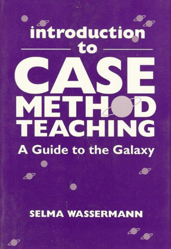 9780807733677: Introduction to Case Method Teaching: A Guide to the Galaxy