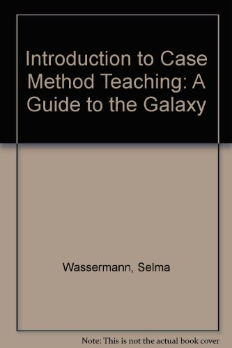 9780807733684: Introduction to Case Method Teaching: A Guide to the Galaxy