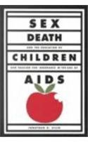 9780807734056: Sex, Death, and the Education of Children: Our Passion for Ignorance in the Age of AIDS