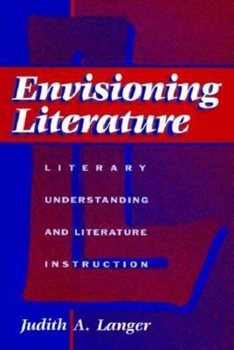 9780807734643: Envisioning Literature: Literary Understanding and Literature Instruction (Language and Literacy Series (Teachers College Pr)) (Language & Literacy Series)