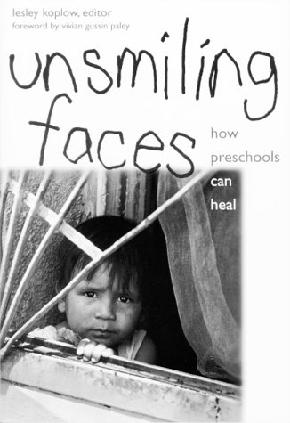 9780807734704: Unsmiling Faces: How Preschools Can Heal