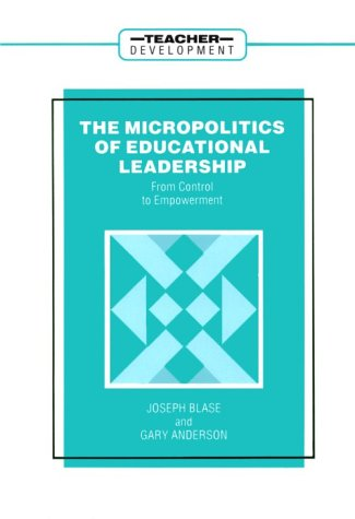 9780807735015: The Micropolitics of Educational Leadership: From Control to Empowerment (Teacher Development)