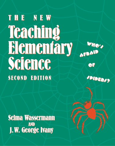 9780807735121: The New Teaching Elementary Science: Who's Afraid of Spiders?