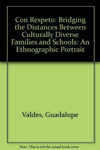 9780807735275: Con Respeto: Bridging the Distances Between Culturally Diverse Families and Schools : An Ethnographic Portrait
