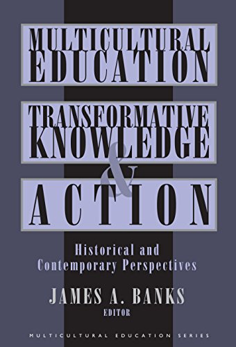 9780807735312: Multicultural Education, Transformative Knowledge, and Action: Historical and Contemporary Perspectives (Multicultural Education Series)