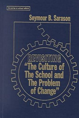 """9780807735442: Revisiting """"the Culture of the School and the Problem of Change"""""""