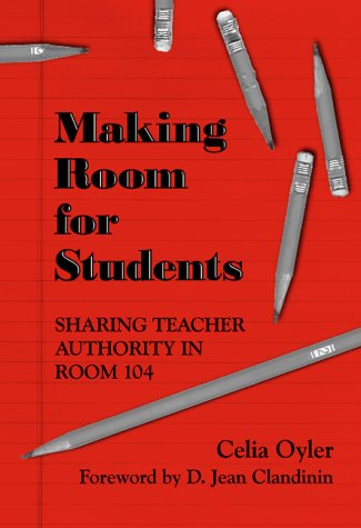 9780807735459: Making Room for Students: Sharing Teacher Authority in Room 104