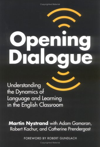 9780807735732: Opening Dialogue: Understanding the Dynamics of Language and Learning in the English Classroom (Language and Literacy Series