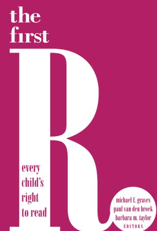 The First R: Every Child's Right to: Editor-Michael F. Graves;