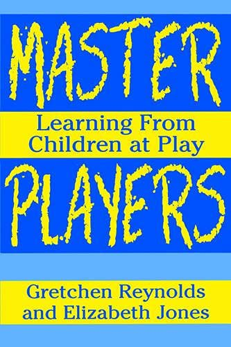 9780807735817: Master Players: Learning from Children at Play (Early Childhood Education Series)
