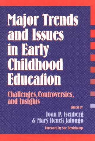 Major Trends and Issues in Early Childhood: Joan P. Isenberg