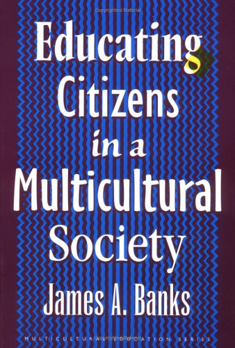 9780807736319: Educating Citizens in a Multicultural Society (Multicultural Education Series)