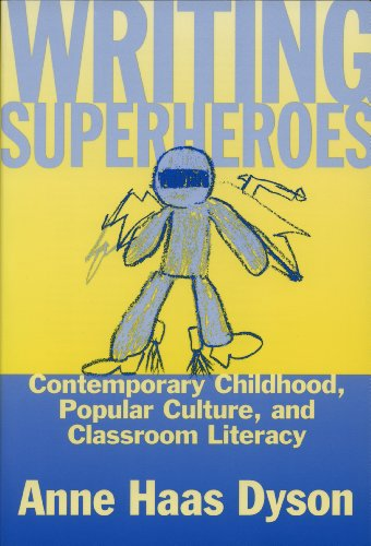 Writing Superheroes: Contemporary Childhood, Popular Culture, and Classroom Literacy