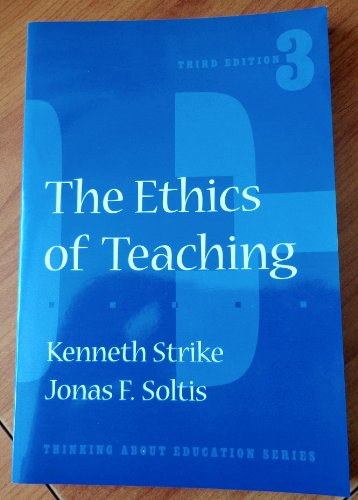 9780807736661: The Ethics of Teaching (Thinking About Education Series)