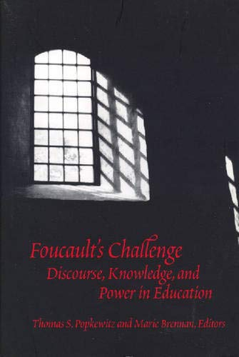 9780807736760: Foucault's Challenge: Discourse, Knowledge, and Power in Education