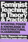 9780807736937: Feminist Teaching in Theory and Practice: Situating Power and Knowledge in Poststructural Classrooms (Critical Issues in Curriculum)