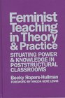 9780807736944: Feminist Teaching in Theory and Practice: Situating Power and Knowledge in Poststructural Classrooms (Critical Issues in Curriculum)