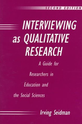 Interviewing As Qualitative Research: A Guide for: Irving Seidman